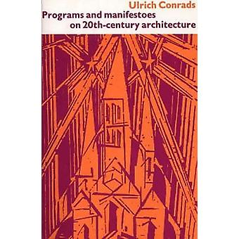 Programs and Manifestoes on 20thCentury Architecture by Ulrich Conrads