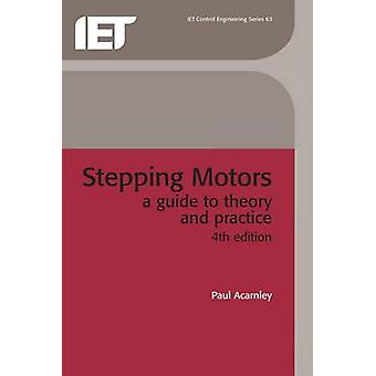 Stepping Motors  A guide to theory and practice by Paul Acarnley