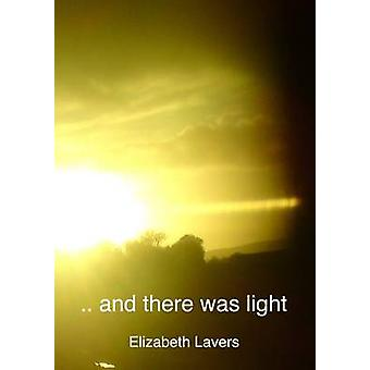 And There Was Light  An Original Series of Poems for Reading Aloud Retelling the Gospel Story by Elizabeth Lavers