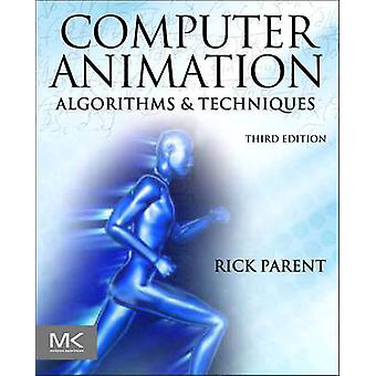 Computer Animation - Algorithms and Techniques (3rd Revised edition) b