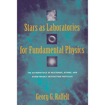 Stars as Laboratories for Fundamental Physics - Astrophysics of Neutri