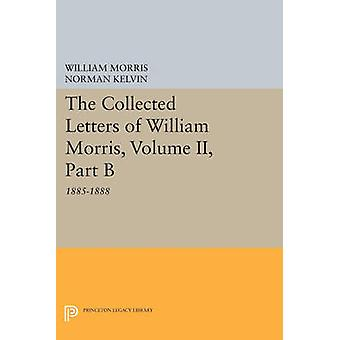 The Collected Letters of William Morris - 1885-1888 - Volume II - Part