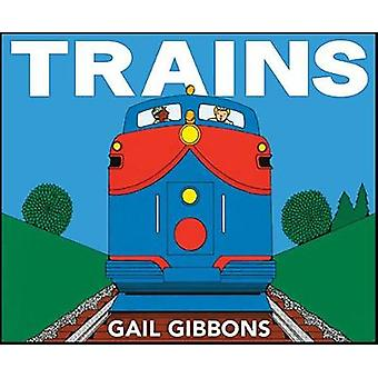 Trains by Gail Gibbons - 9780823441693 Book