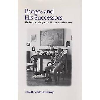 Borges and His Successors - The Borgesian Impact on Literature and the