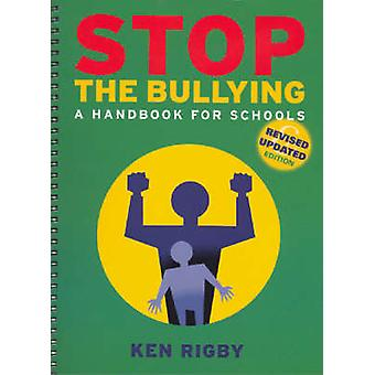 Stop the Bullying - A Handbook for Schools by Ken Rigby - Australian C