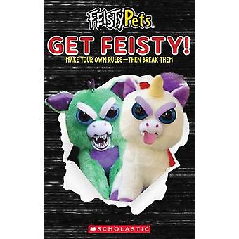 Get Feisty! (Feisty Pets) by Scholastic - 9781338358612 Book
