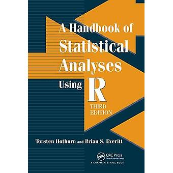 A Handbook of Statistical Analyses using R - Third Edition (3rd Revis