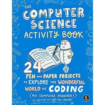 The Computer Science Activity Book - 24 Pen-and-Paper Projects to Expl