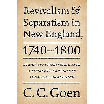 Revivalism & Separatism in New England - 1740-1800 - Strict Congregati