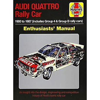 Audi Quattro Rally Car Enthusiasts' Manual - 1980 to 1987 (includes Gr