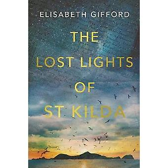 The Lost Lights of St Kilda by Elisabeth Gifford - 9781786499714 Book