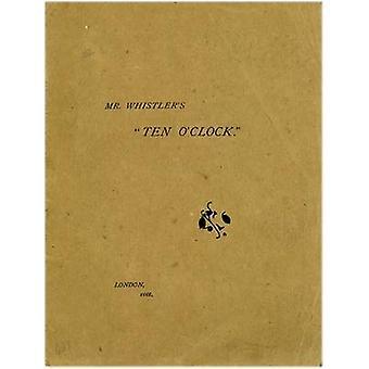 Mr. Whistler's Ten O'clock by James Abbott McNeill Whistler - Margare