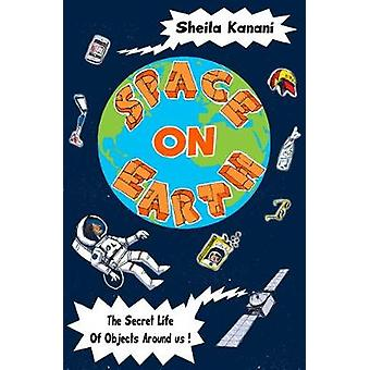 Space on Earth by Sheila Kanani - 9781846884559 Book