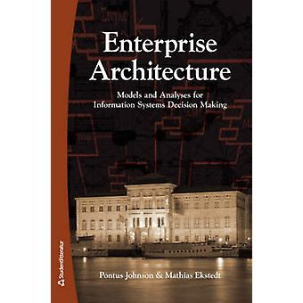 Enterprise Architecture - Models and Analyses for Information Systems