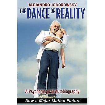 The Dance of Reality: A Psychomagical Autobiography