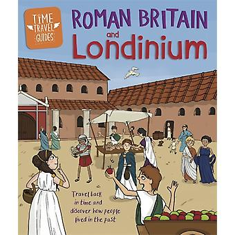 Time Travel Guides Roman Britain and Londinium by Hubbard & Ben
