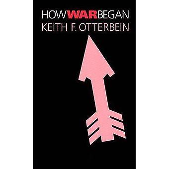 How War Began par Keith F. Otterbein - 9781585443307 Livre