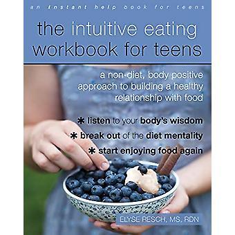 Le livre de travail intuitif pour les adolescents - Un non-régime - Body Positive A