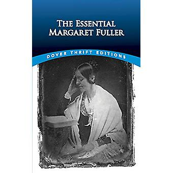 The Essential Margaret Fuller by Margaret Fuller - 9780486834092 Book