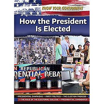 How the President Is Elected by Justine Rubinstein - 9781422242360 Bo