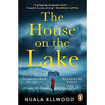 The House on the Lake - The new gripping and haunting thriller from th