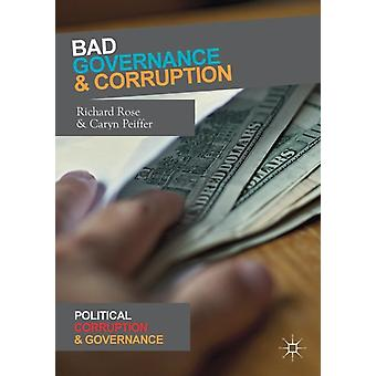 Bad Governance and Corruption by Richard Rose & Caryn Peiffer