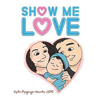 Show Me Love by Lcpc Sophia Papageorge Karvelas