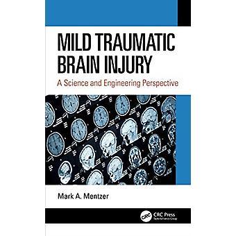 Mild Traumatic Brain Injury by Mentzer & Mark A. U.S. Army Research Laboratory & Aberdeen Proving Ground & Maryland & USA