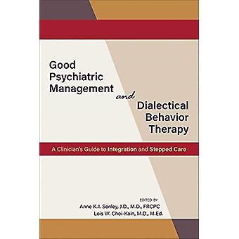 Good Psychiatric Management and Dialectical Behavior Therapy by Edited by Anne K I Sonley & Edited by Lois W Choi Kain