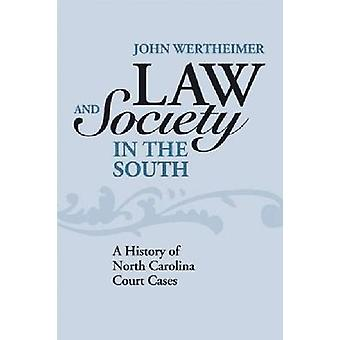 Law and Society in the South - A History of North Carolina Court Cases