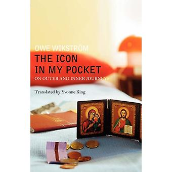 The Icon in My Pocket by Owe Wikstrom - 9780852446676 Book