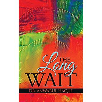The Long Wait by Anwarul Haque - 9781482817676 Book