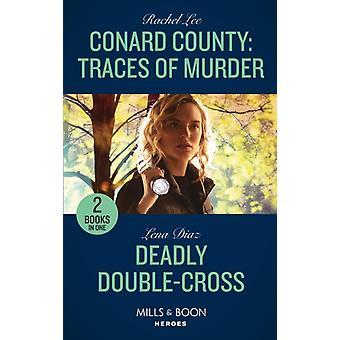 Conard County Traces Of Murder  Deadly DoubleCross by Rachel LeeLena Diaz