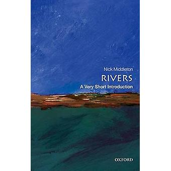 Rivers A Very Short Introduction door Middleton & Nick Fellow in Geography & St Annes College & Oxford