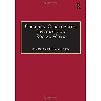 Children, Spirituality, Religion and Social Work