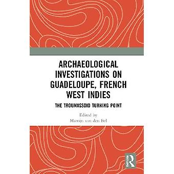 Archaeological Investigations on Guadeloupe French West Indies
