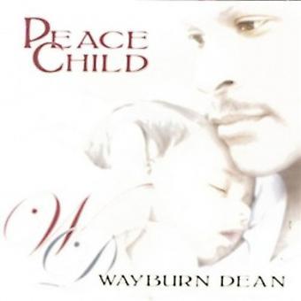 Wayburn Dean - Peace Child [CD] USA import