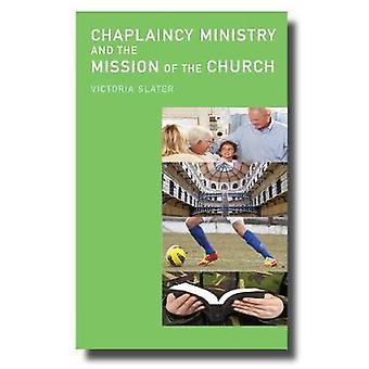 Chaplaincy ministeriet och uppdraget för kyrkan av Victoria Slater