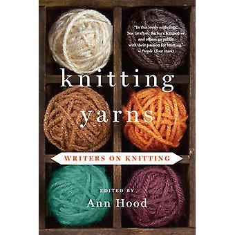 Knitting Yarns - Writers on Knitting by Ann Hood - 9780393349870 Book