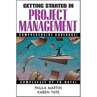 Getting Started in Project Management by Paula Martin - Karen Tate -