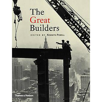 The Great Builders by Kenneth Powell - 9780500251799 Book