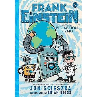 Frank Einstein y el Gizmo de Bio-acción (Frank Einstein serie #5) - B
