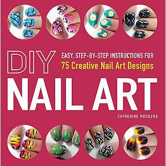 DIY Nail Art - facile - istruzioni dettagliate per la ricostruzione creativa 75 A
