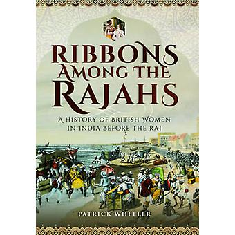 Cintas entre los rajás - una historia de las mujeres en la India antes de la Raj