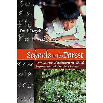 Schools in the Forest - How Grassroots Education Brought Political Emp
