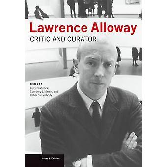 Lawrence Alloway - criticus en Curator door Lucy Bradnock - 9781606064429