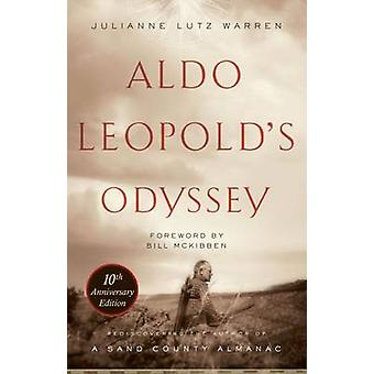 Aldo Leopolds Odyssey (10th Anniversary edition) door Julianne Lutz Wa