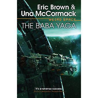 Konstiga utrymme - i Baba Yaga av Una McCormack - Eric Brown - 9781781083