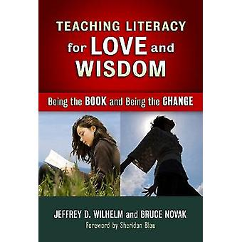 Teaching Literacy for Love and Wisdom - Being the Books and Being the