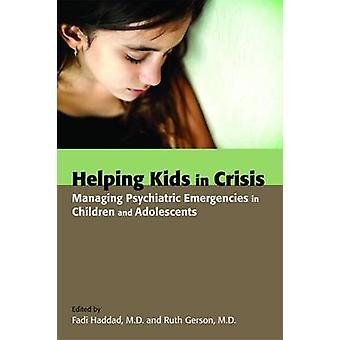 危機の子供たちを助ける - 子供の精神医学の緊急事態の管理